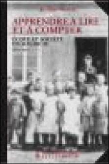 Apprendre à lire et à compter - Ecole et société en Mauricie (1850-1900)-Jocelyne Murray