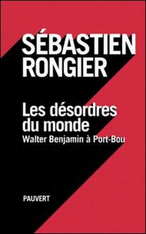Les désordres du monde - Walter Benjamin à Port-Bou-auteur