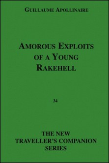 Amorous Exploits Of A Young Rakehell-Guillaume Apollinaire