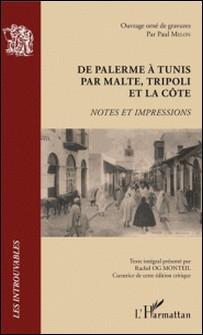 De Palerme à Tunis par Malte, Tripoli et la côte - Notes et impressions-Rachel Og Monteil