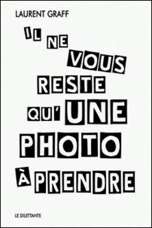 Il ne vous reste qu'une photo à prendre-Laurent Graff