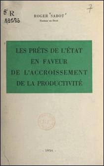 Les prêts de l'État en faveur de l'accroissement de la productivité-Roger Sabot