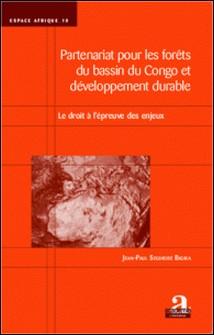 Partenariat pour les forêts du bassin du Congo et développement durable - Le droit à l'épreuve des enjeux-Jean-Paul Segihobe Bigira