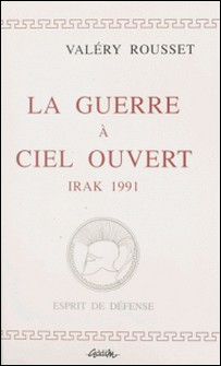 La guerre à ciel ouvert - Irak, 1991-V Rousset
