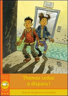 Thomas Leduc a disparu!-Alain-M Bergeron