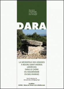 La nécropole des Géandes à Bourg-Saint-Andéol (Ardèche) dans le cadre du dolménisme en Bas-Vivarais-Bernard Gély , Wolfgang Pape