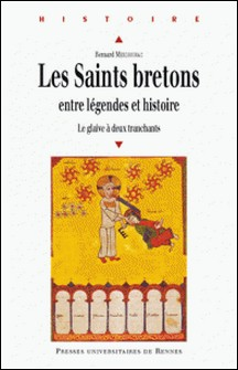 Les Saints bretons entre légendes et histoire - Le glaive à deux tranchants-Bernard Merdrignac