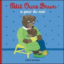 Petit Ours Brun a peur du noir-Marie Aubinais