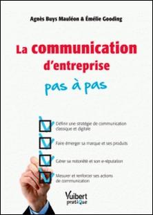 La communication d'entreprise pas à pas-Agnès Buys Mauléon , Emélie Gooding