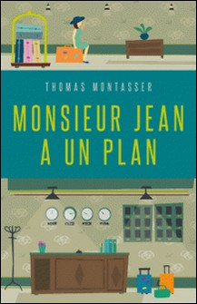 Monsieur Jean a un plan-Thomas Montasser