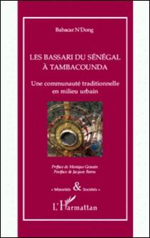 Les Bassari du Sénégal à Tambacounda - Une communauté traditionnelle en milieu urbain-Babacar N'dong