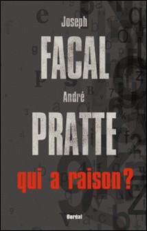 Qui a raison ?-Joseph Facal , André Pratte