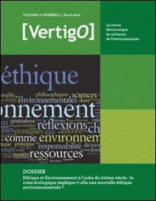 Ethique et Environnement à l'aube du 21ème siècle : la crise écologique implique-t-elle une nouvelle éthique environnementale ?-Sylvie Ferrari , Jean-Yves Goffi , Marie-Hélène Parizeau , Jean-Philippe Pierron , Eric Duchemin
