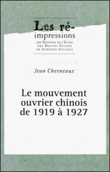 Le mouvement ouvrier chinois de 1919 à 1927-Jean Chesneaux