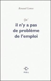 Qu'il n'y a pas de problème de l'emploi-Renaud Camus