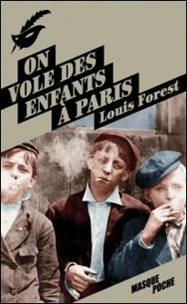 On vole des enfants à Paris-Louis Forest