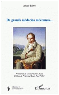 De grands medecins meconnus...-André Julien Fabre