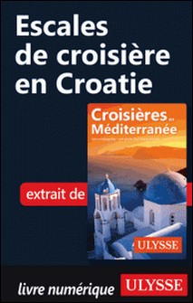 Escales de croisière en Croatie-Collectif