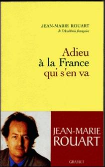 Adieu à la France qui s'en va-Jean-Marie Rouart