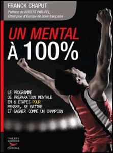 Un mental à 100 %-Franck Chaput