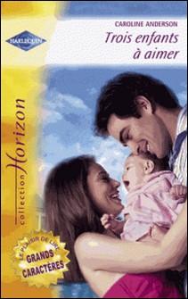 Trois enfants à aimer - Une merveilleuse découverte (Harlequin Horizon)-Caroline Anderson , Judy Christenberry
