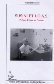 Susini et l'O.A.S.-Clément Steuer