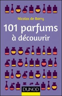 101 parfums à découvrir-Nicolas de Barry