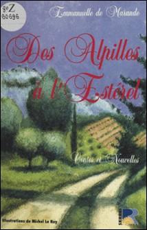 Des Alpilles à l'Estérel : contes et nouvelles de Provence-Emmanuelle de Marande , Michel Le Roy