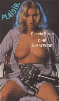 Ciné à mateurs-Claude Razat