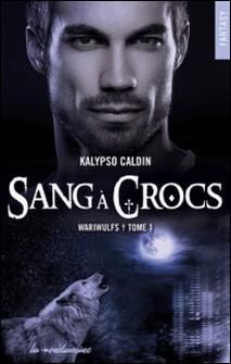 Wariwulfs - tome 1 Sang à crocs-Kalypso Caldin
