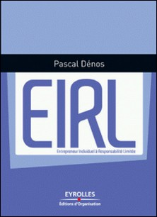 EIRL, Entrepreneur Individuel à Responsabilité Limitée-Pascal Dénos