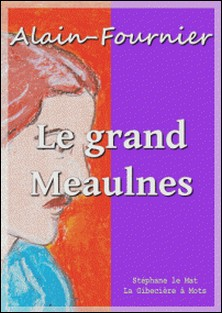 Le grand Meaulnes-Alain-Fournier Alain-Fournier