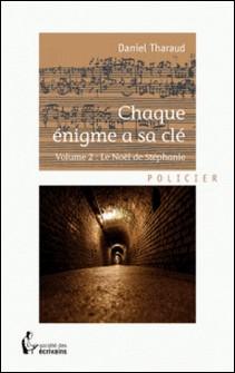 Chaque énigme a sa clé - Volume 2-Daniel Tharaud