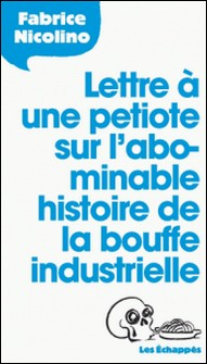 Lettre à une petiote sur l'abominable histoire de la bouffe industrielle-Fabrice Nicolino