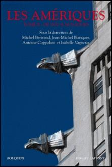 Les Amériques - Tome 2, De 1830 à nos jours-Michel Bertrand , Jean-Michel Blanquer , Antoine Coppolani , Isabelle Vagnoux