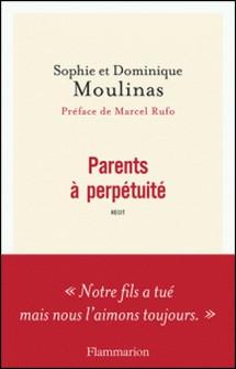Parents à perpétuité-Sophie Moulinas , Dominique Moulinas
