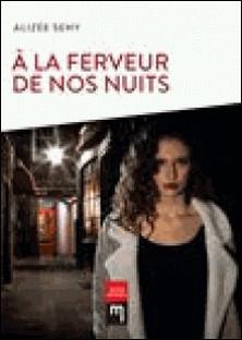 À la ferveur de nos nuits-Alizée Seny