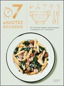 Pâtes - 30 recettes hyper savoureuses à préparer en 7 minutes !-Soizic Chomel de Varagnes