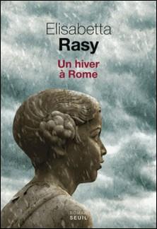 Un hiver à Rome-Elisabetta Rasy