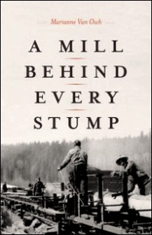 A Mill Behind Every Stump-Marianne Van Osch