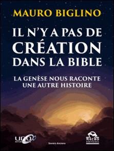 Il n'y a pas de création dans la Bible - La Genèse nous raconte une autre histoire-Mauro Biglino