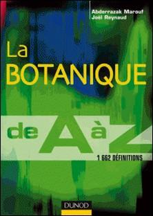 La botanique de A à Z - 1 662 définitions-Abderrazak Marouf , Joël Reynaud