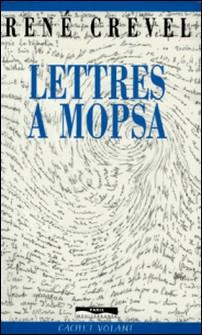 Lettres à Mopsa-René Crevel