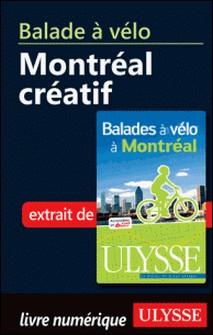 Balades à vélo à Montréal - Balade à vélo : Montréal créatif-Gabriel Béland