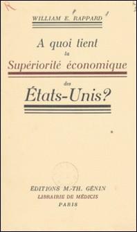 À quoi tient la supériorité économique des États-Unis ?-William Emmanuel Rappard