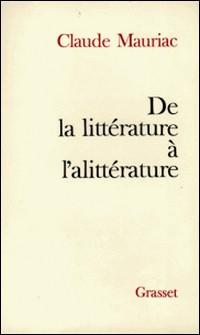 De la littérature à l'alittérature-Claude Mauriac