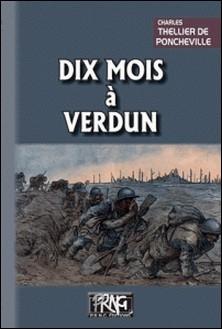 Dix mois à Verdun-Charles Thellier de Poncheville