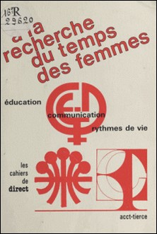 À la recherche du temps des femmes : communication, éducation, rythmes de vie-Collectif