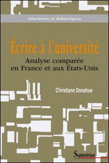 Ecrire à l'université - Analyse comparée en France et aux Etats-Unis-Christiane Donahue
