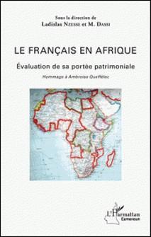 Le français en Afrique - Evaluation de sa portée patrimoniale, hommage à Ambroise Queffélec-Ladislas Nzessé , M Dassi